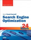 Search Engine Optimization (Seo) in 24 Hours, Sams Teach Yourself - Rogers Cadenhead