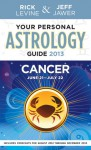 Your Personal Astrology Guide 2013 Cancer - Rick Levine, Jeff Jawer