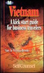 Vietnam: A Kick Start Guide for Business Travelers - Guy Brooks, Victoria Brooks