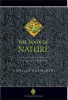 The Book of Nature: A Sourcebook of Spiritual Perspectives on Nature and the Environment - Camille Helminski