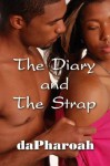 The Diary And The Strap - daPharoah69