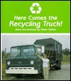 Here Comes the Recycling Truck! - Meyer Seltzer, Judith Mathews