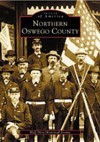 Northern Oswego County (NY) (Images of America) - Half Shire Historical Society