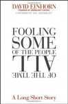 Fooling Some of the People All of the Time, A Long Short Story - David Einhorn, Joel Greenblatt