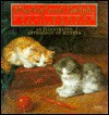 Mischief and Delight: An Illustrated Anthology of Kittens - Celia Haddon