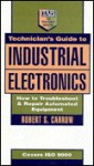 Technician's Guide to Industrial Electronics: How to Troubleshoot and Repair Automated Equipment - Robert Carrow