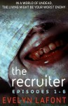 The Recruiter, Season 1: An Explicit Dystopian Romance Serial - Evelyn Lafont