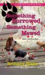 Something Borrowed Something Mewed - Bethany Blake