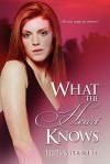 What the Heart Knows - Regina Puckett