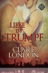 Liebe ist Trumpf (Londoner Jungs 1) - Clare London, Nora Lys