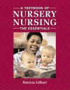 A Textbook of Nursery Nursing: The Essentials - P. Gilbert
