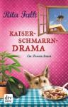 Kaiserschmarrndrama: Ein Provinzkrimi - Rita Falk