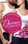 Driven. Verbunden: Band 4 - Roman (Driven-Serie) - K. Bromberg, Anu Katariina Lindemann