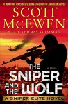 The Sniper and the Wolf: A Sniper Elite Novel - Scott McEwen, Thomas Koloniar