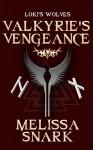 Valkyrie's Vengeance - Melissa Snark