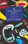 Will Pop Eat Itself? - Jeremy J. Beadle