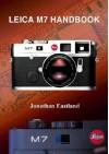 Leica M7 Handbook - Jonathan Eastland
