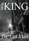 The Last Man - Ryan King