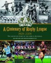 A Centenary of Rugby League 1908-2008: The Definitive Story of the Game in Australia - Ian Heads