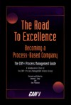 The Road To Excellence: Becoming A Process Based Company - Tom Freeman, Dennis W. Daly