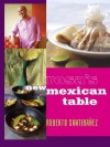 Rosa's New Mexican Table: Friendly Recipes for Festive Meals - Roberto Santibanez, Christopher Hirsheimer