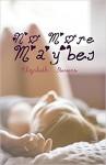 No More Maybes - Elizabeth Stevens
