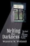 Melting the Darkness - Warren S. Poland
