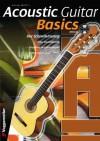 Acoustic Guitar Basics: Die elementaren Grundlagen des Gitarrenspiels - Georg Wolf