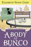 A Body at Bunco (Myrtle Clover Mysteries Book 8) - Elizabeth Spann Craig