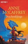 Drachenklänge. Ein Roman Aus Der Welt Der Drachenreiter Von Pern - Anne McCaffrey