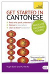 Get Started in Cantonese with Audio CD: A Teach Yourself Program - Hugh D.R. Baker, Pui-Kei Ho