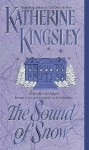 The Sound of Snow - Katherine Kingsley