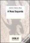 A rosa esquerda - António Ramos Rosa