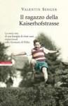 Il ragazzo della Kaiserhofstrasse - Valentin Senger, Riccardo Cravero