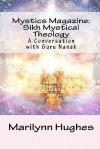 Mystics Magazine: Sikh Mystical Theology: A Conversation with Guru Nanak - Marilynn Hughes, NanakGuru, Max Arthur Macauliffe