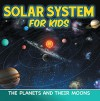 Solar System for Kids: The Planets and Their Moons: Universe for Kids (Children's Astronomy & Space Books) - Baby Professor
