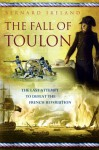 Fall of Toulon: The Royal Navy and the Royalist Last Stand Against the French Revolution - Bernard Ireland