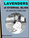 Lavenders of Eternal Bliss: An American Family Saga - Roy E. Hoover