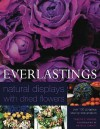 Everlastings: Natural Displays with Dried Flowers - Terence Moore, Michelle Garrett
