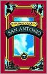 A Marmac Guide to San Antonio - Yves Gerem, Larisa Gerem