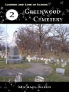 Legends and Lore of Illinois, 2: Greenwood Cemetery - Michael Kleen