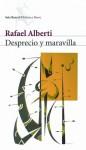 Desprecio y maravilla - Rafael Alberti