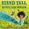 Stand Tall, Molly Lou Melon - Patty Lovell, David Catrow