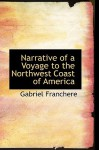 Narrative of a Voyage to the Northwest Coast of America - Gabriel Franchere