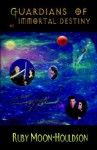 Guardians of Immortal Destiny - Ruby Moon-Houldson