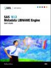 SAS 9.1.3 Metadata Libname Engine: User's Guide - SAS Publishing