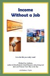 Income Without a Job - Michael Jay Anthony, Barbara J. Taylor