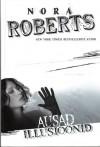 Ausad illusioonid - Marja Liidja, Nora Roberts