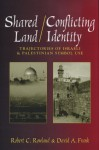 Shared Land/Conflicting Identity: Trajectories of Israeli & Palestinian Symbol Use - Robert C. Rowland, David A. Frank