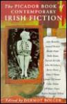 The Picador Book Of Contemporary Irish Fiction - Dermot Bolger